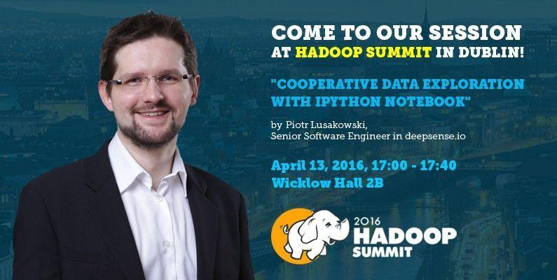 Cooperative data exploration byPiotr Lusakowski Hadoop Summit Dublin