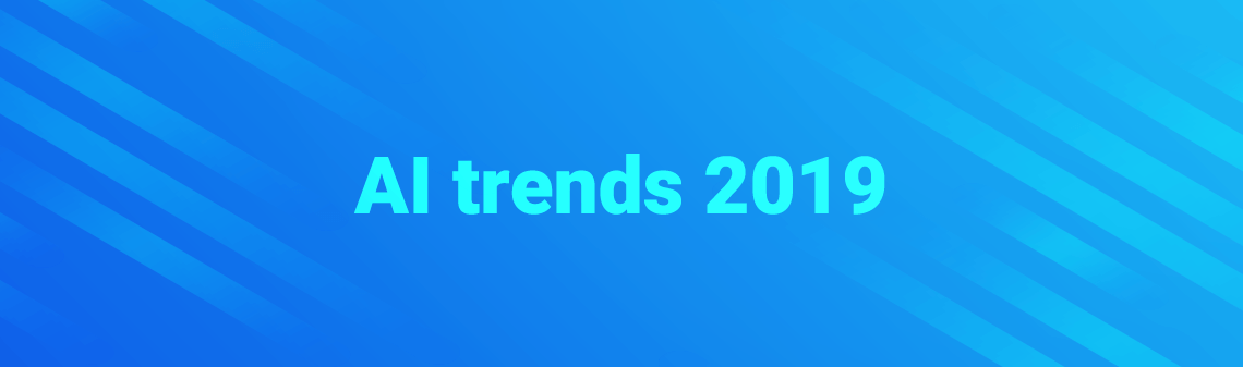Five top artificial intelligence (AI) trends for 2019